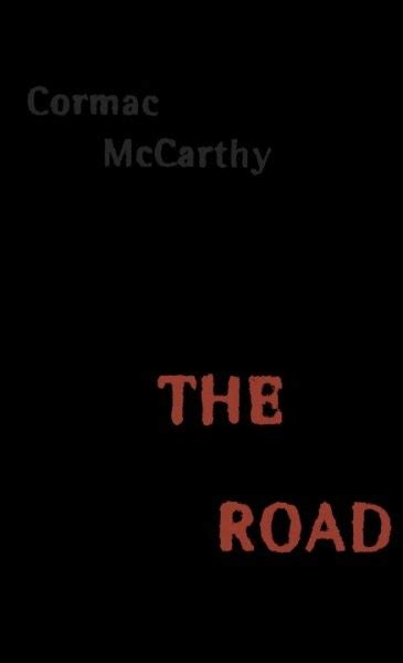 the road to you books the road cormac mccarthy books