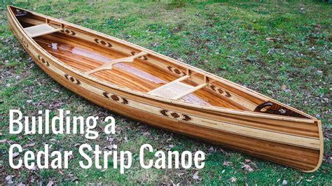 canoes youtube building a cedar strip canoe full montage youtube