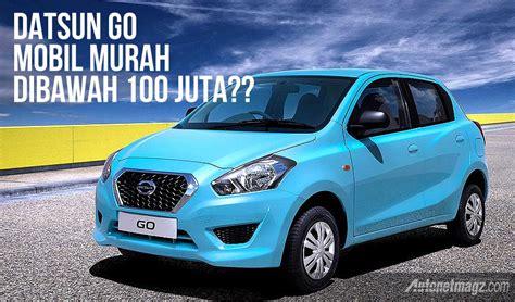 Accu Mobil Datsun Go berapa harga datsun go indonesia
