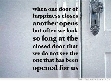 When We Get Closed Doors by When We Get Closed Doors When One Door Closes Another Opens But We Often Look So
