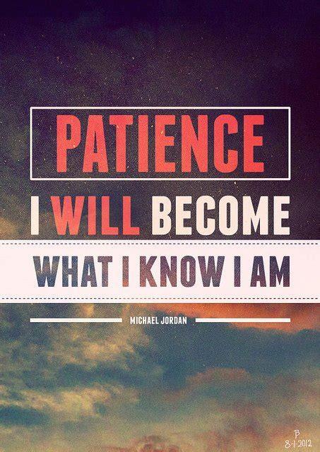 patience motivational quotes quotesgram