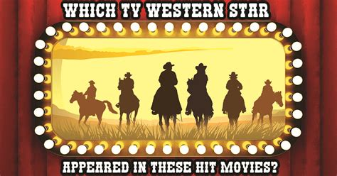 cowboy film quiz can you guess which tv western star appeared in these hit