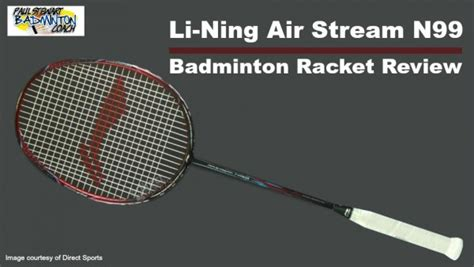 Raket Badminton Lining N99 paul stewart advanced badminton coach cheshire uk