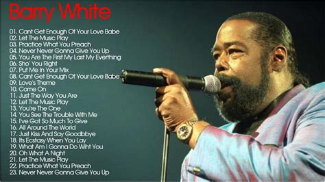 barry white best song barry white greatest hits best songs of barry white
