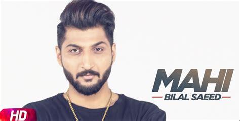 bilal saeed new song 2015 bilal saeed new songs tune pk 2015 mahi mahi full latest