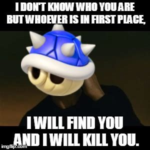 Mario Kart Blue Shell Meme - not the blue shell imgflip
