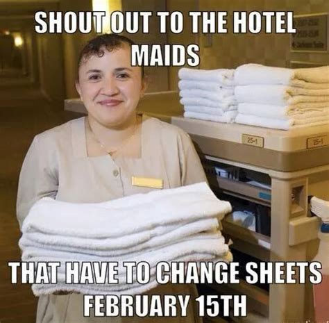 Funny Hotel Memes - the toughest job to have on february 15th weknowmemes