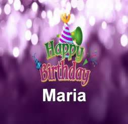 happy birthday maria wishes quotes cake images amp memes