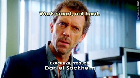 house quotes quot work smart not hard quot dr gregory house house md quotes