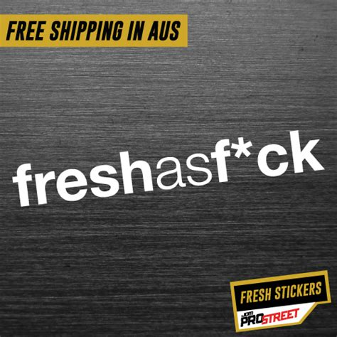 Sticker Jdm Fresh As Fck Sc0080 fresh as f ck jdm car sticker decal jdm prostreet