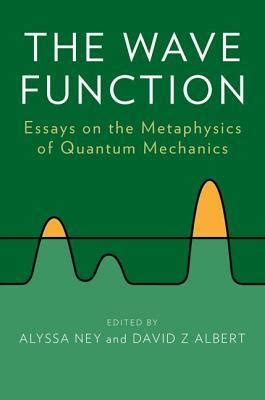 Essay Existence In Metaphysics Nonreductive by The Wave Function Essays On The Metaphysics Of Quantum