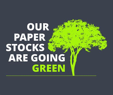 Going Green Essay by Our Paper Stocks Are Going Green Tradeprint