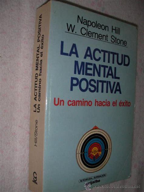 libro la actitud mental positiva la actitud mental positiva un camino hacia el comprar libros de psicolog 237 a en todocoleccion