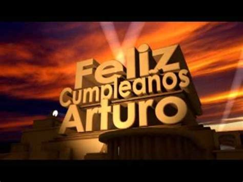 imagenes feliz cumpleaños arturo feliz cumplea 241 os arturo youtube