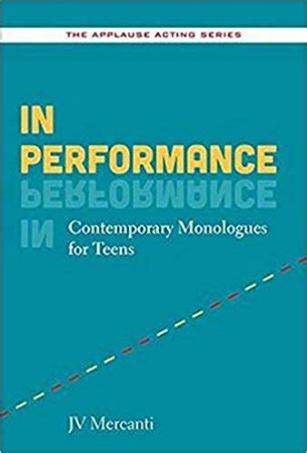 contemporary monologues in performance contemporary monologues for san