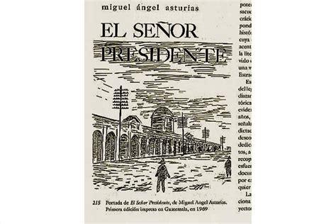 libro el senor presidente el gran moyas miguel 193 ngel asturias sigue vivo