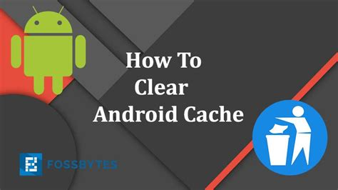 how to clear cache on android how to clear android cache 4 and easy ways the storage inquirer