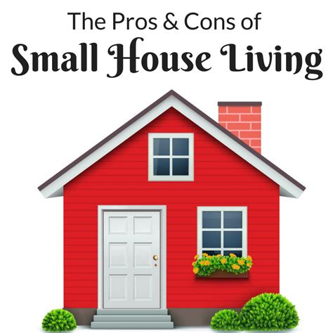 tiny house pros and cons the pros cons of small house living