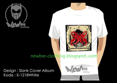Koas Slank1 newbie clothing kaos slank cover album x 1218b w