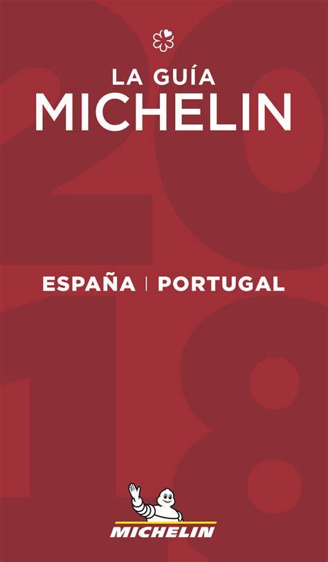 espaa portugal 9782067223585 estrellas de la guia michelin 2018 espa 241 a y portugal