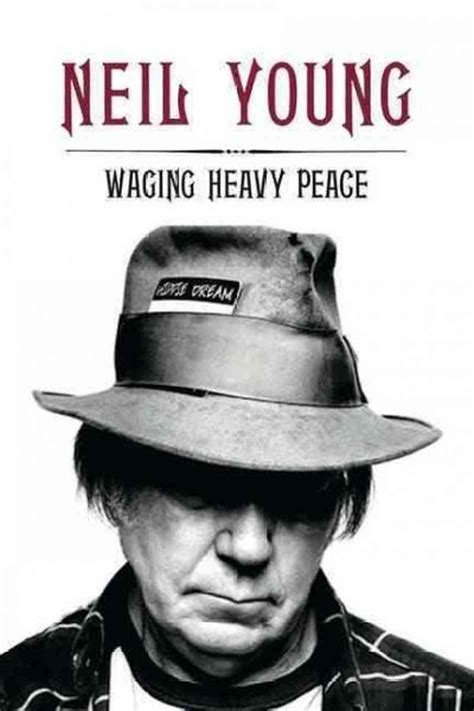 neil young waging heavy peace a hippie dream review