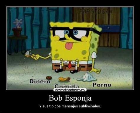 mensajes subliminales bob esponja en español usuario gaspar36 desmotivaciones