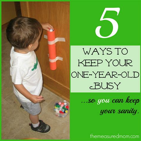 how to a 1 year toddler time 5 ways to keep a 1 year busy the measured