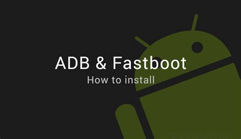 reset android from adb how to download and install android adb and fastboot tool