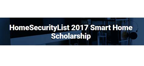 2017 smart home homesecuritylist 2017 smart home scholarship mladiinfo