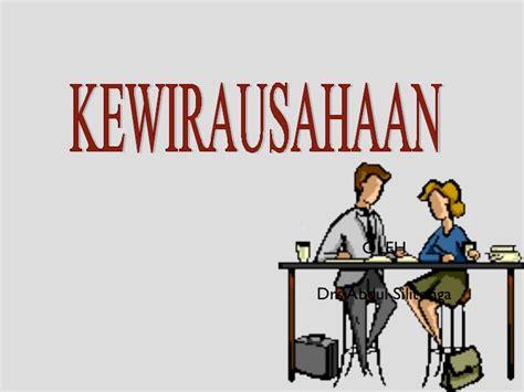 Enterpreneurship Kewirausahaan kewirausahaan 1