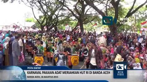 Ace Maxs Banda Aceh karnaval pakaian adat meriahkan hut ri di banda aceh