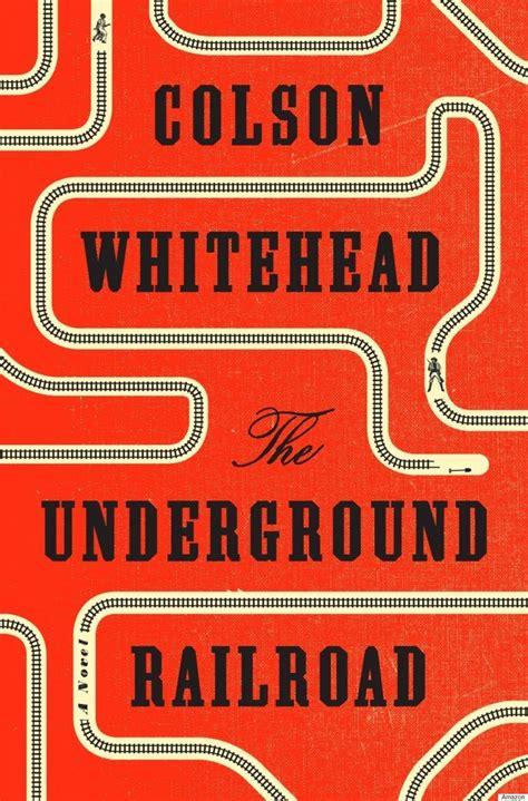 libro the underground railroad winner este es el visceral libro sobre la esclavitud del que todos hablan en eeuu