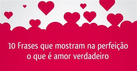 mensgem de amor pra um amor 10 imagens com frases que descrevem amor verdadeiro de