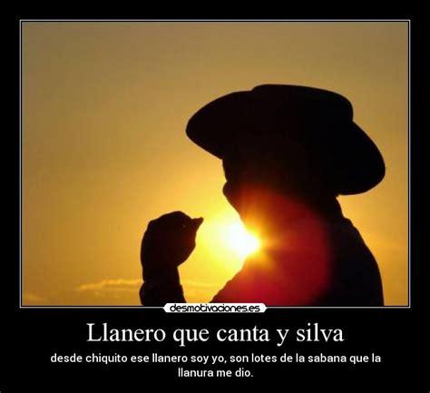 Imagenes Con Frases De Amor Llaneras | llanero que canta y silva desmotivaciones