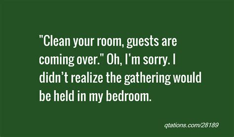 quotes about cleaning your room quotes on cleaning your room quotesgram