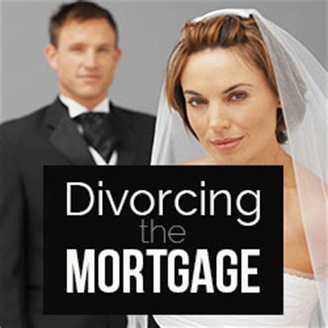 divorce house mortgage divorce and what can happen with the mortgage peter puzzo dominion lending centres