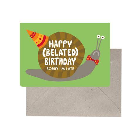 Happy Belated Birthday E Card Belated Birthday Card Happy Belated Birthday By Thethinktree