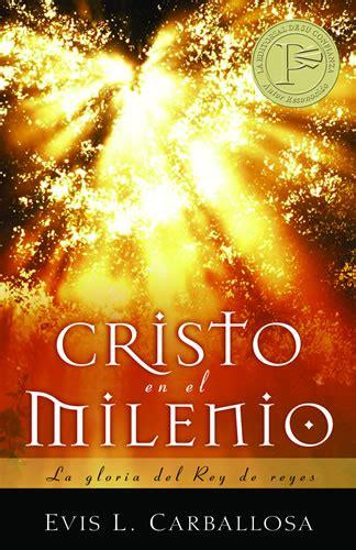 jesucristo rey de reyes 100 predicas libro de cristo en el milenio la gloria del rey de reyes