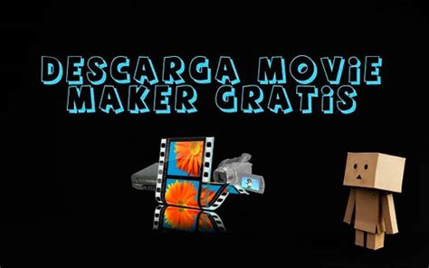 descargar tutorial de windows movie maker gratis descargar movie maker gratis para windows
