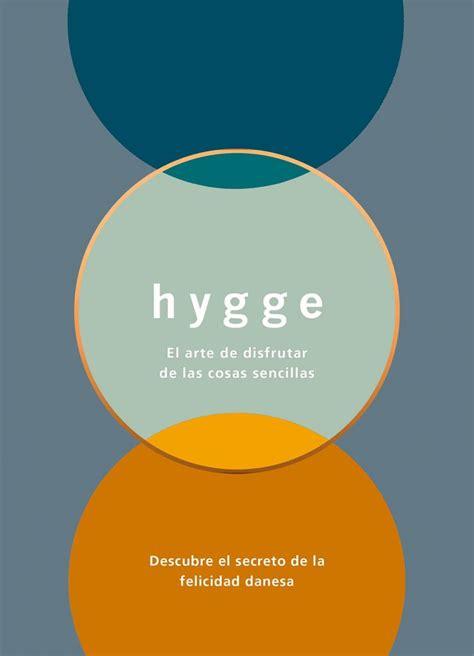 hygge la felicidad en hygge el secreto de la felicidad de los ciudadanos daneses