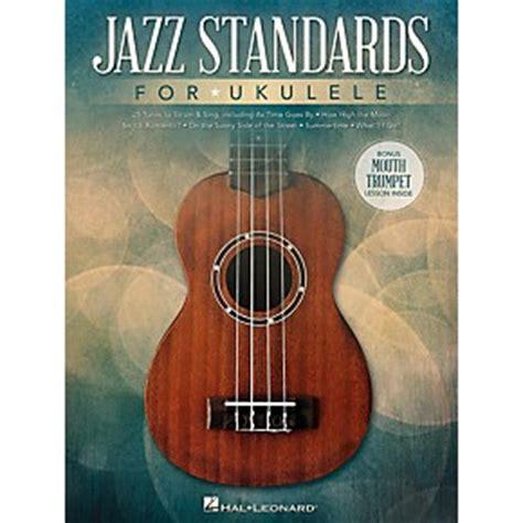 Lessons Jazz Ukulele | hal leonard jazz standards for ukulele includes bonus
