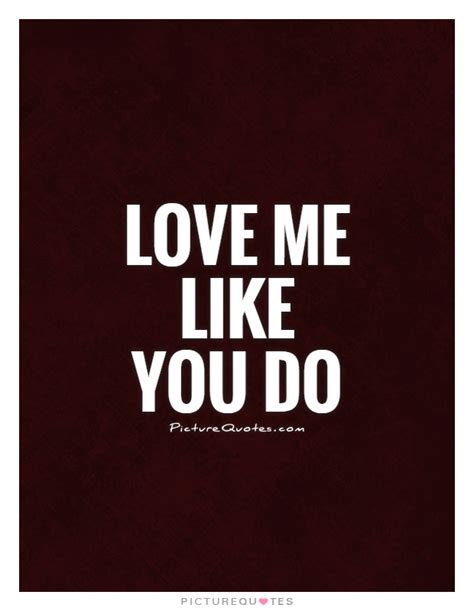 love me like you do images love me like you do picture quotes
