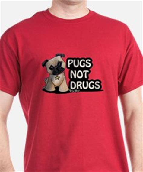 pug not drugs t shirt anti pug gifts merchandise anti pug gift ideas apparel cafepress