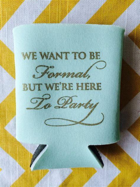 Wedding Koozies by Best 25 Wedding Koozies Ideas On Wedding