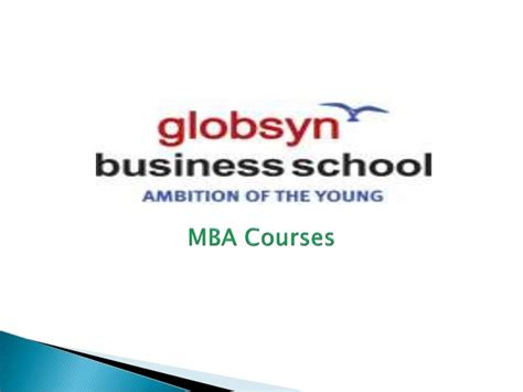 Business School Mba Syllabus by Globsyn Business School Top Mba College In Kolkata