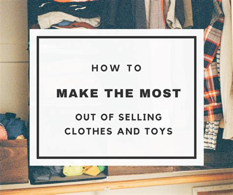 how to make the most out of a small bedroom how to make the most money out of selling clothes and toys