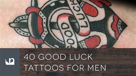 good tattoo for men 40 luck tattoos tattoos for
