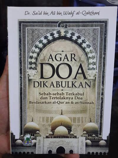 Buku Tips Agar Doa Dikabulkan buku agar doa dikabulkan sebab terkabul tertolaknya doa