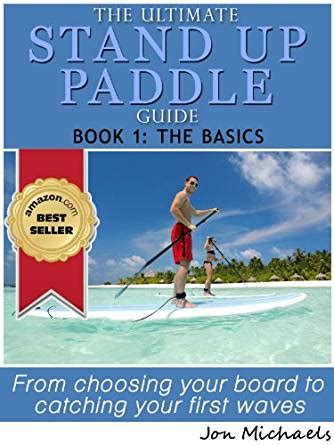 stand up to the irs books the ultimate stand up paddle guide book 1