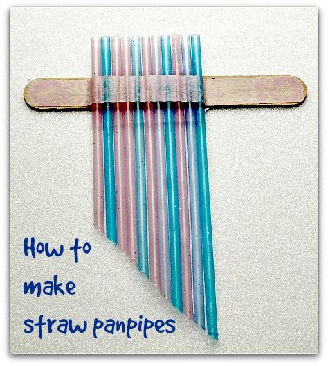 How To Make A Musical Instrument Out Of Paper - how to make straw panpipes out of straws a stick and